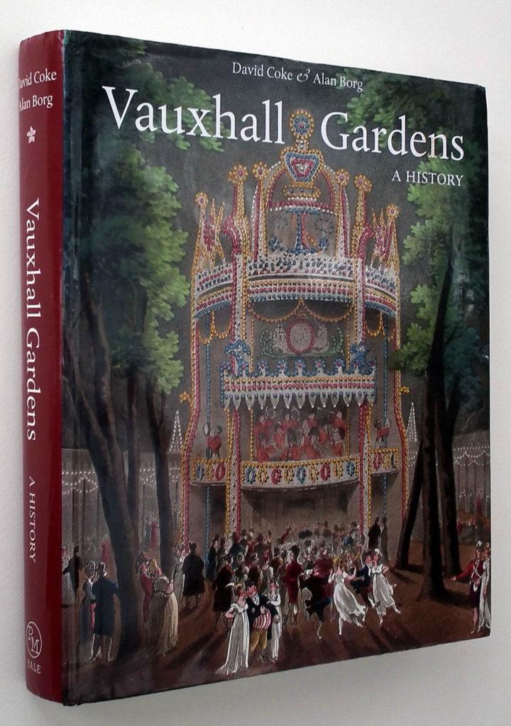 Vauxhall Pleasure Gardens, a history:
